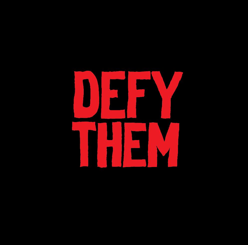 DEFY THEM